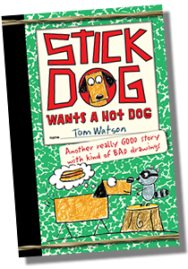 Stick Dog Wants a Hot Dog Book Cover